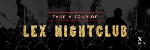 Take a Tour of LEX Nightclub - header image